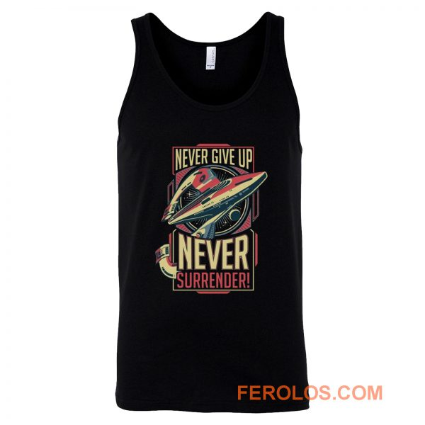 Never Give Up Never Surrender Tank Top