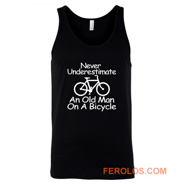 Never Underestimate An Old Man On A Bicycle Tank Top