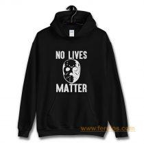 No Lives Matter Jason Hockey Mask Hoodie