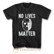 No Lives Matter Jason Hockey Mask T Shirt
