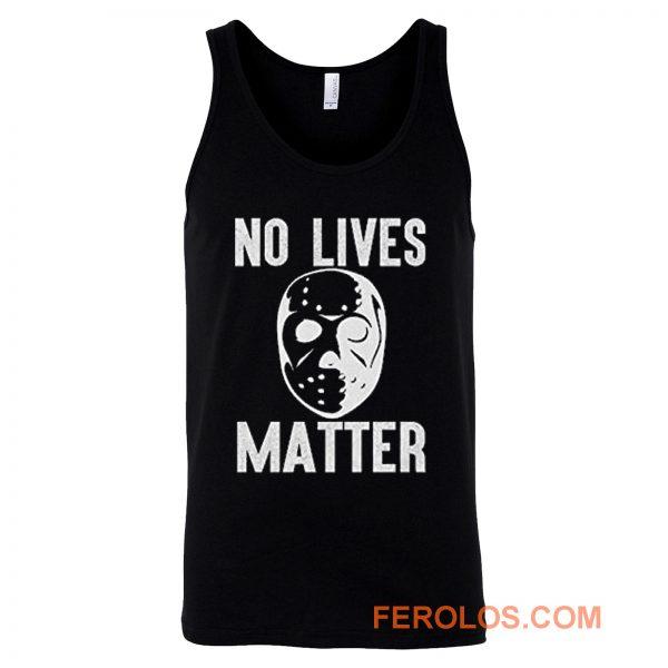 No Lives Matter Jason Hockey Mask Tank Top