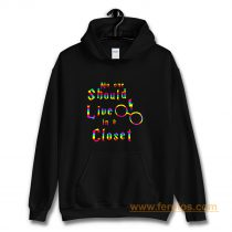 No One Should Live In A Closet Harry Potter Hoodie