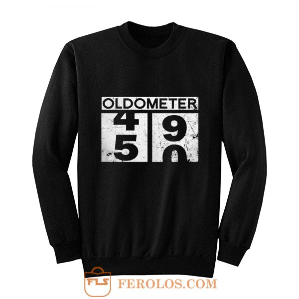 Oldometer 50th Birthday Counting 49 50 Sweatshirt