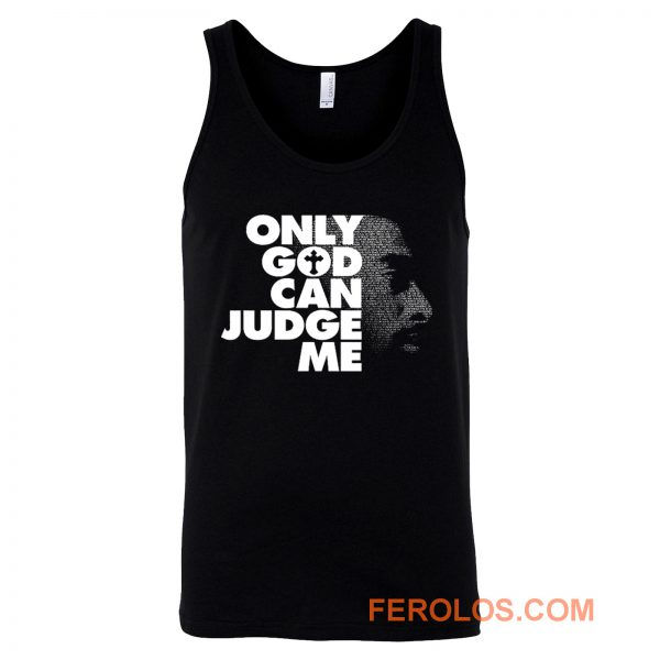 Only God Can Judge Me 2Pac Hip Hop Tank Top