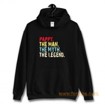 Pappy The Man The Myth The Legend Hoodie