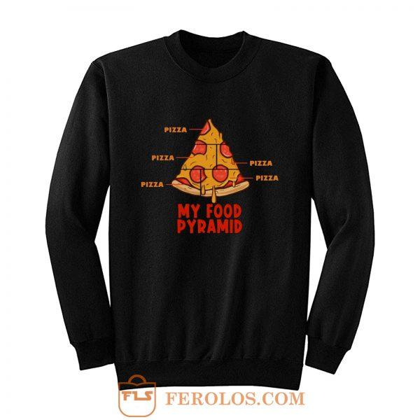 Pizza My Food Pyramid Sweatshirt