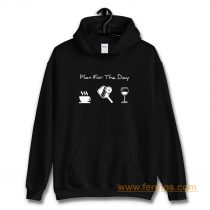 Plan For The Day Coffee Pickleball Beer Hoodie