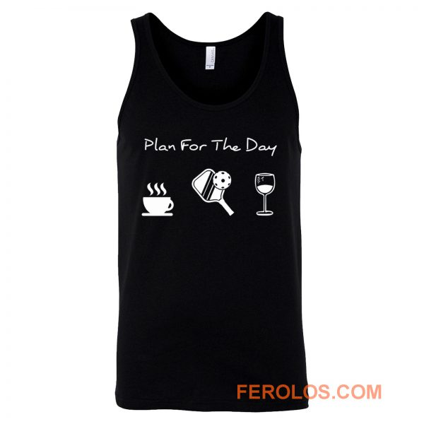 Plan For The Day Coffee Pickleball Beer Tank Top