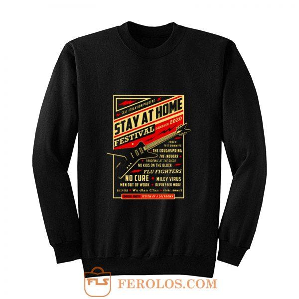 Quarantine Social Distancing Stay Home Festival 2020 Sweatshirt
