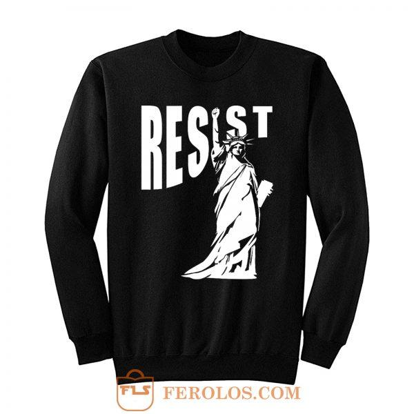 Resist Liberty Statue Sweatshirt