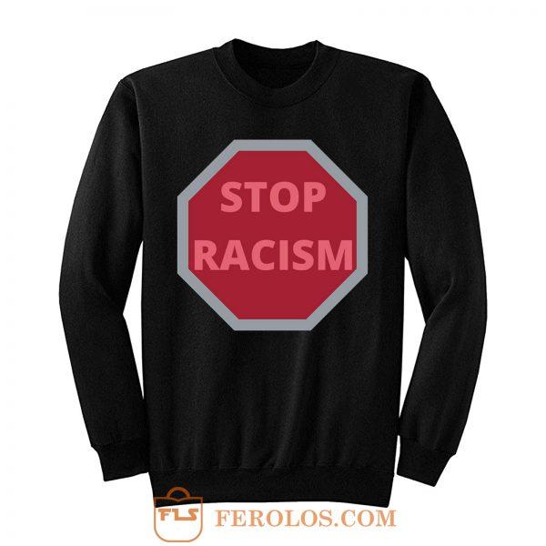 STOP RACISM Awareness Sweatshirt