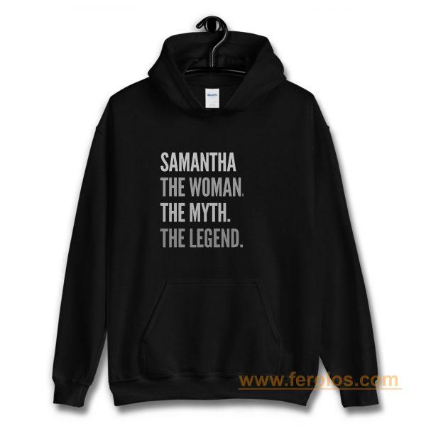Samantha The Woman The Myth The Legend Hoodie