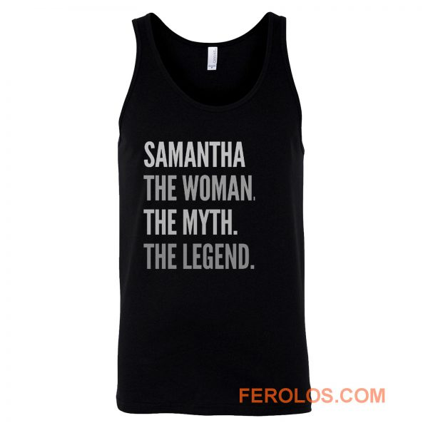 Samantha The Woman The Myth The Legend Tank Top