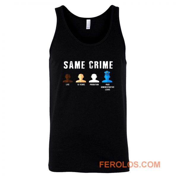 Same Crime More Time Stop Police Brutality Social Inequality Tank Top