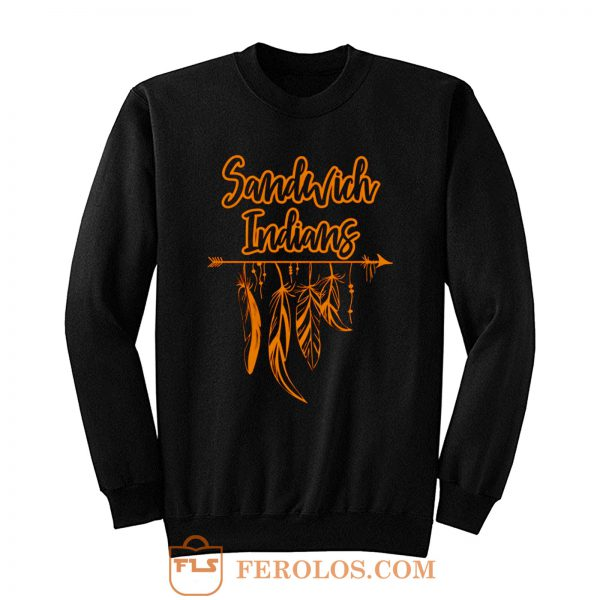 Sandwich Indians Sweatshirt
