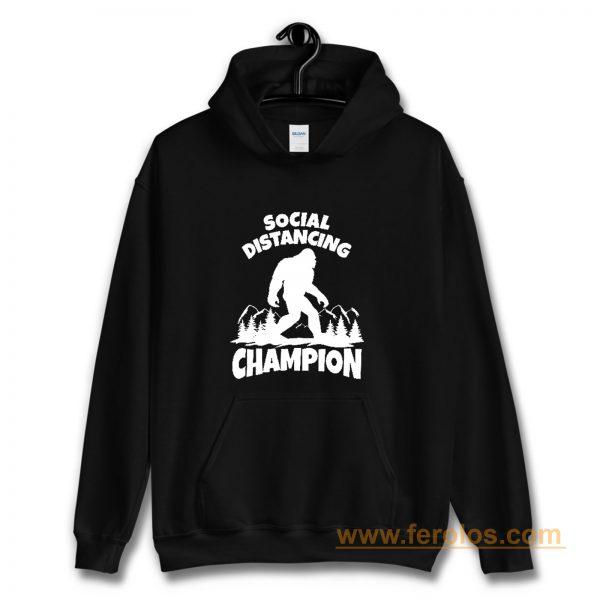 Sasquatch Social Distancing World Champion Bigfoot Hoodie