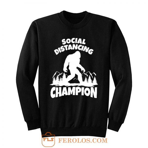 Sasquatch Social Distancing World Champion Bigfoot Sweatshirt