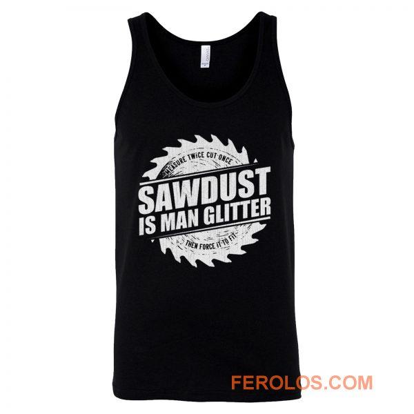 Sawdust Is Man Glitter Tank Top