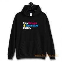 Sex Drugs And Sausage Rolls LAD Baby Adults Funny Hoodie