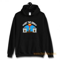Short the Banks Bitcoin Philosophy Funny Hoodie