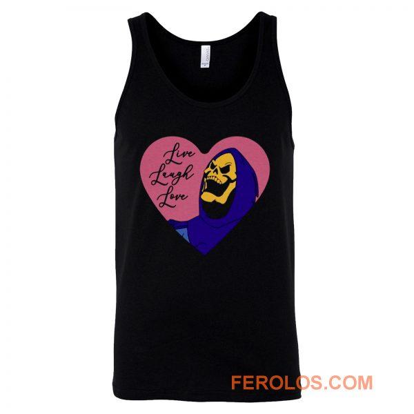 Skeletor live laugh love Tank Top