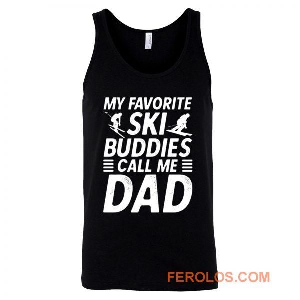 Ski Shirt for Dad My Favorite Ski Buddies Call Me Dad Mens Fun Tank Top