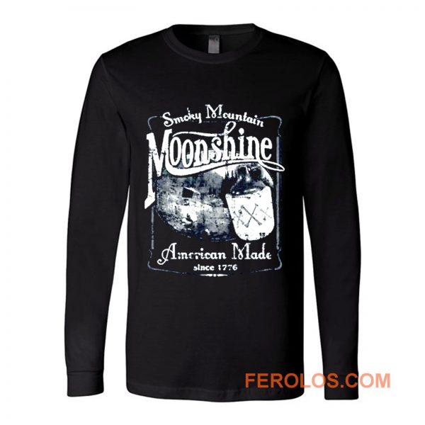 Smoky Mountain Moonshine American Made Since 1776 Whiskey Drinki Long Sleeve