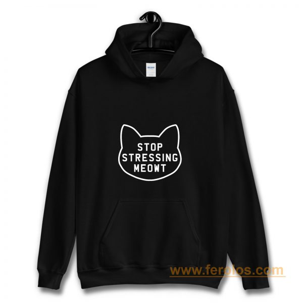 Stop Stressing Meowt Cat Hoodie