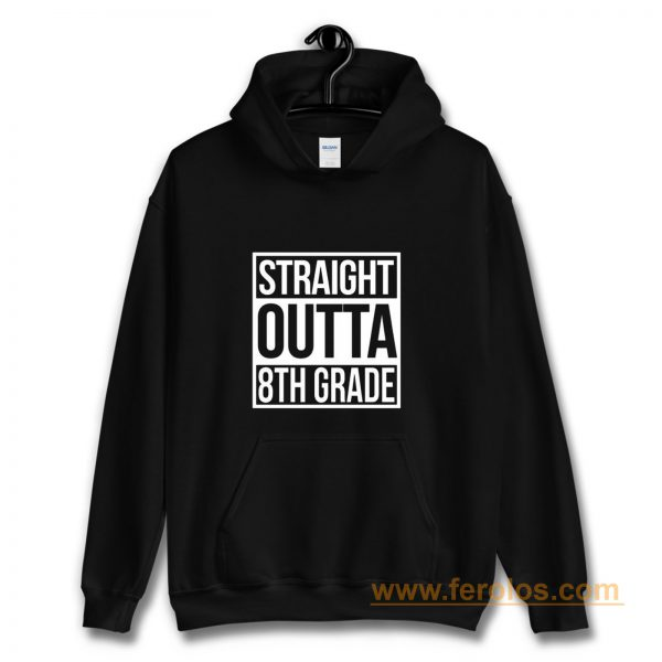 Straight Outta 8th Grade Hoodie