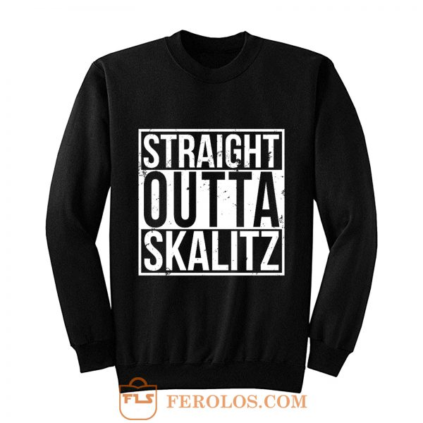 Straight outta Skalitz Sweatshirt