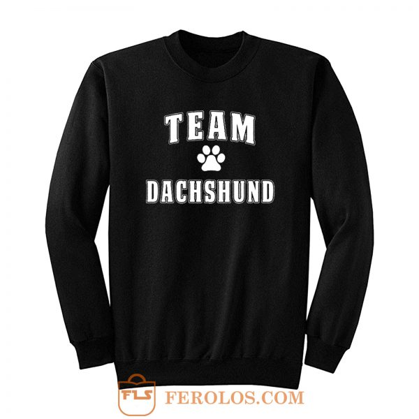 Team Dachshund Dachshund Lover Sweatshirt