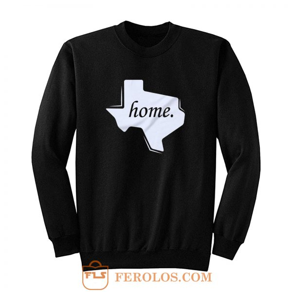 Texas Home Sweatshirt