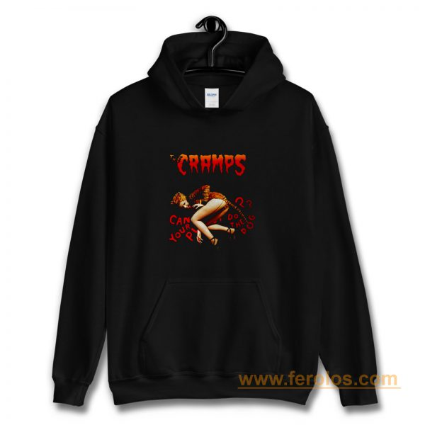 The Cramps Can Your Tiger Pussy Do The Dog Hoodie
