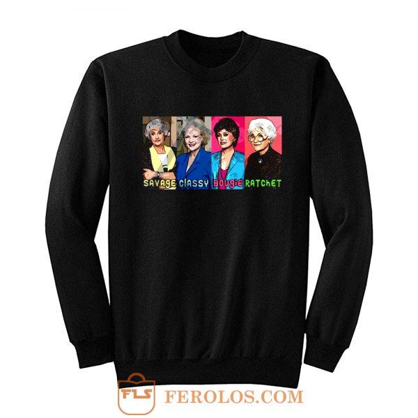 The Golden Girls Savage Sweatshirt