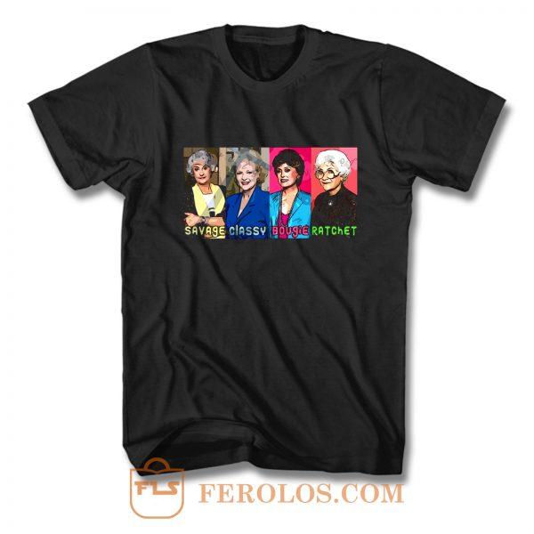 The Golden Girls Savage T Shirt