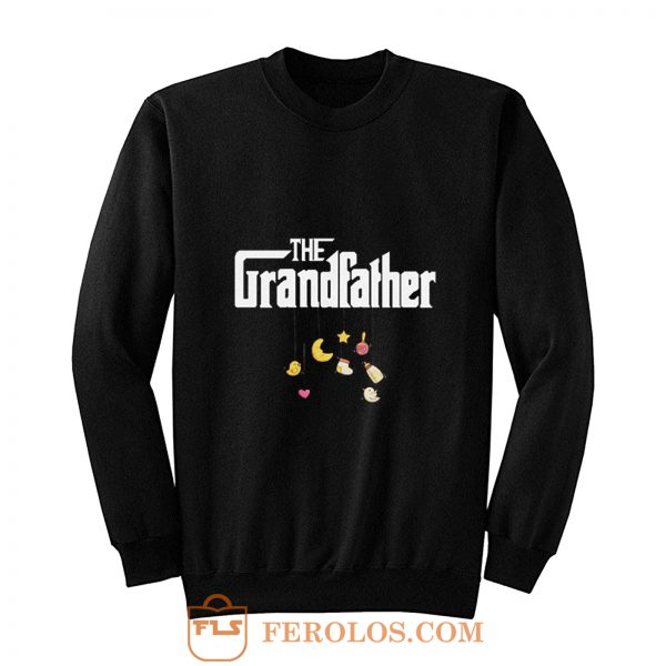 The Grandfather Granddad Baby Pregnancy Announcement First Time Grandpa Sweatshirt
