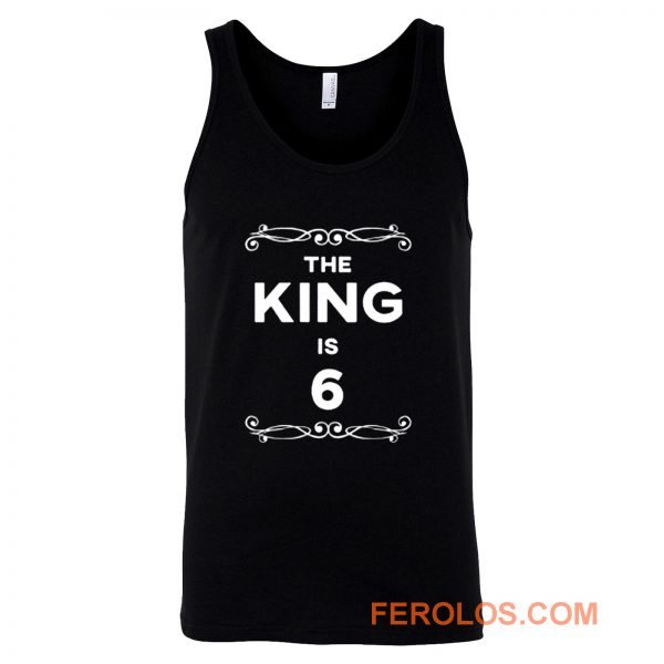 The King Is 6 Years Old Tank Top