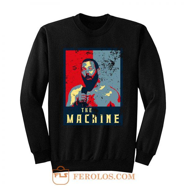 The Machine Political Bert Kreischer Sweatshirt
