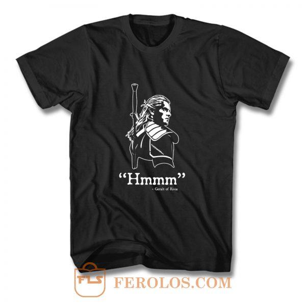 The Witcher Hmmm Geralt Of Rivia T Shirt