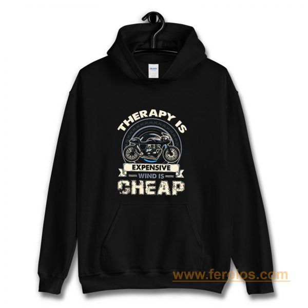 Therapy Is Expensive Wind Is Cheap Hoodie