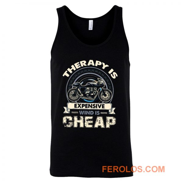 Therapy Is Expensive Wind Is Cheap Tank Top