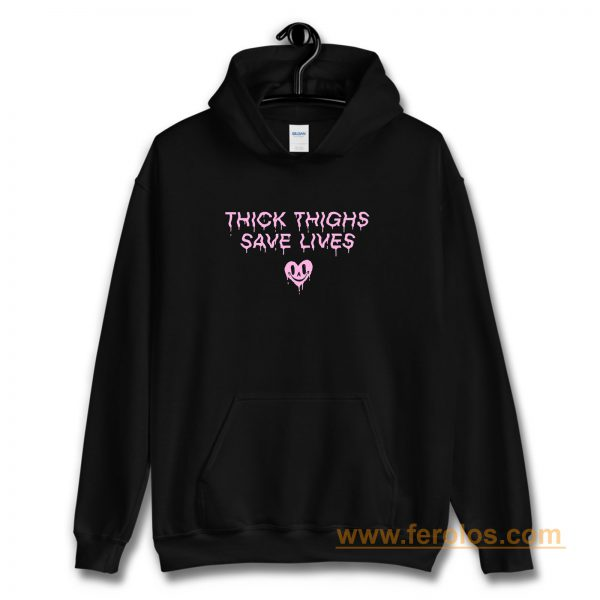 Thick Thighs Save Lives Positive Quotes Hoodie