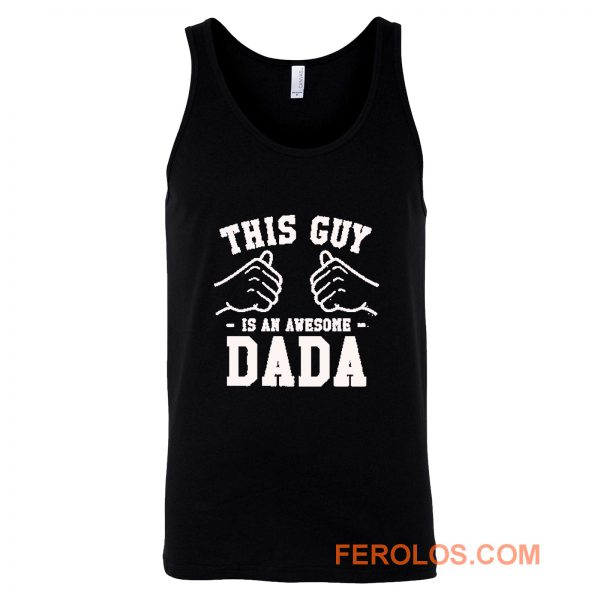 This Guy Is An Awesome Dada Tank Top