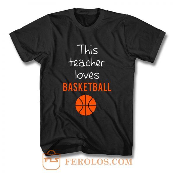 This Teacher Loves Basketball T Shirt