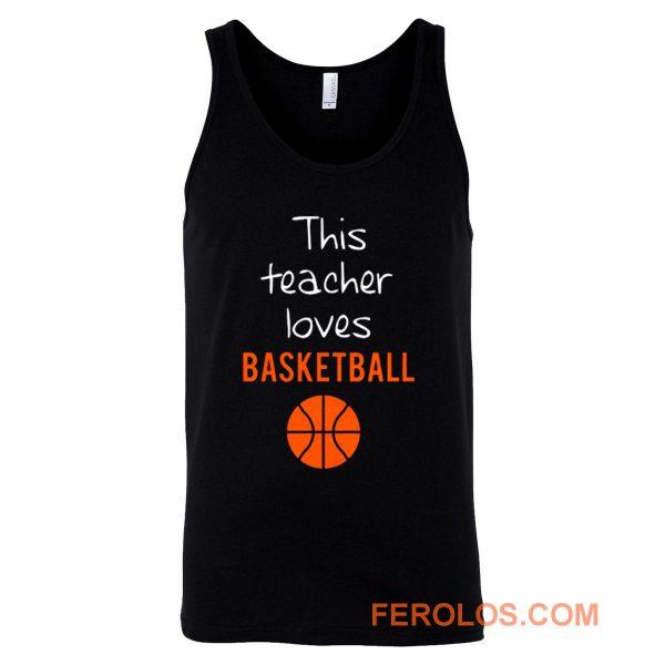 This Teacher Loves Basketball Tank Top