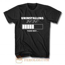 Uninstalling 2020 T Shirt