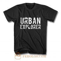 Urban Explorer Urbex Explore T Shirt