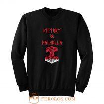 Victory or Valhalla Norse Mythology Sweatshirt