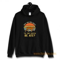 Vintage Why Are Men Great Til They Gotta Be Ate Hoodie