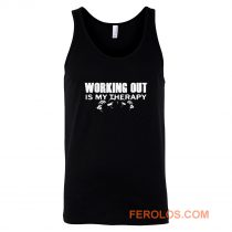 WORKING OUT IS MY THERAPY Tank Top